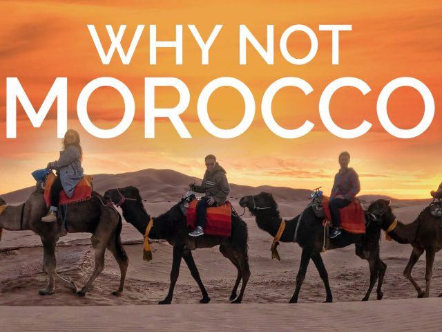 Why Morocco? Why Not Morocco?