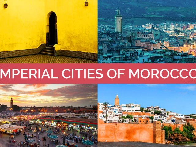 Imperial Cities of Morocco: Fes, Meknes, Marrakech, and Rabat