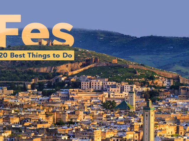 Fes: 20 Best Things to Do and Places to Visit