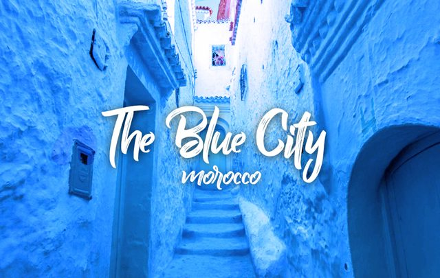 The Blue City of Morocco, All You Need to Know