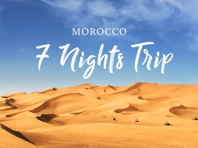Morocco Itinerary: Magical 7 nights 8 days trip